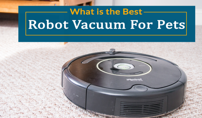What Is The Best Robot Vacuum For Pet Hair